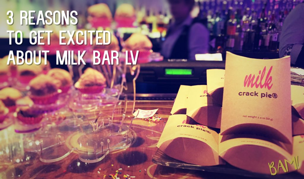 3 Reasons to Get Excited About Milk Bar Las Vegas